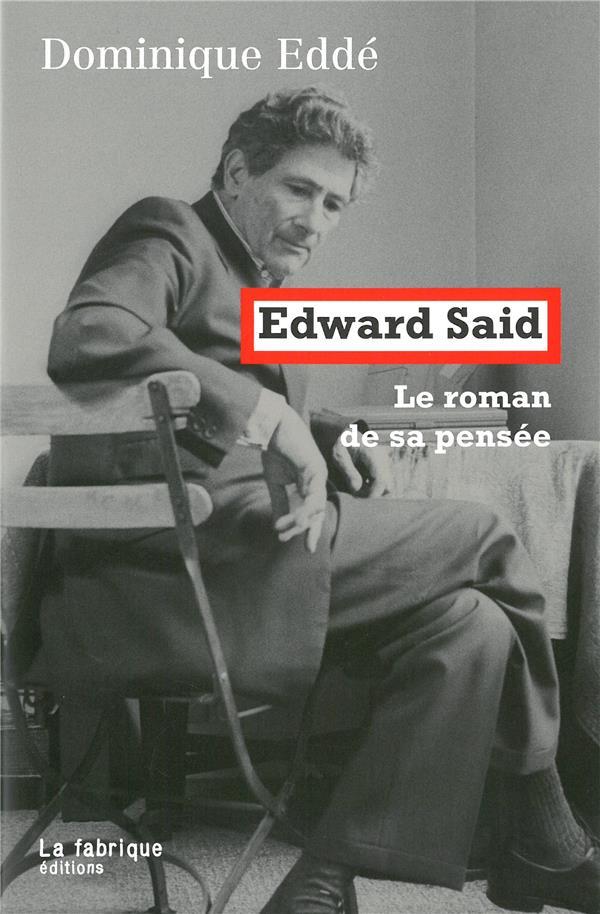 EDWARD SAID : LE ROMAN DE SA PENSEE