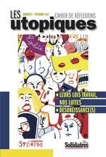 Couverture de Les utopiques n.6 ; leurs lois travail, nos luttes ; désobéissance(s)