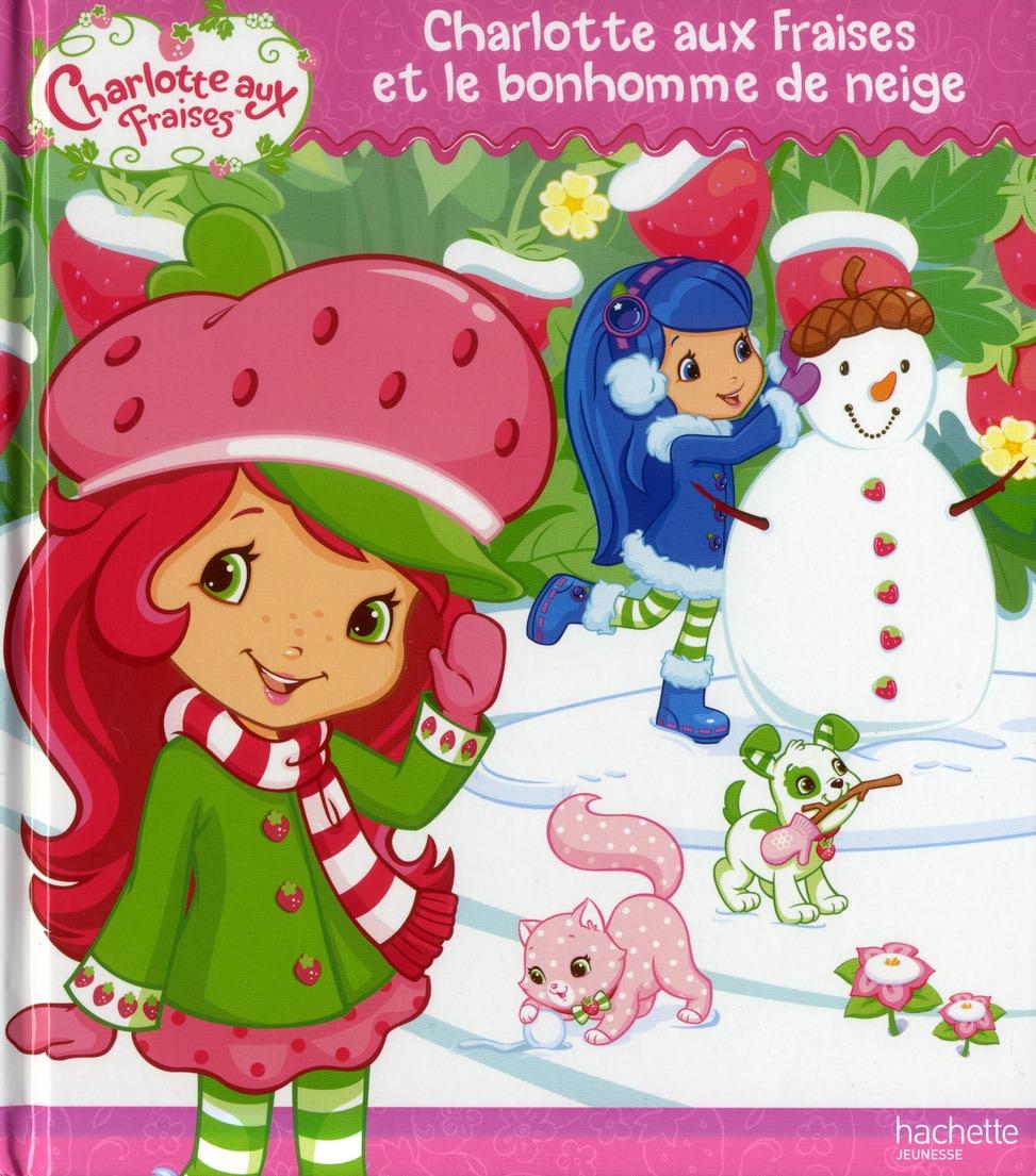 Charlotte Aux Fraises Et Le Bonhomme De Neige