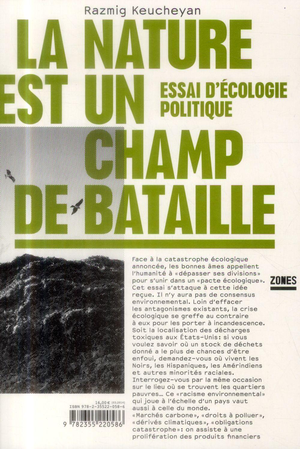 LA NATURE EST UN CHAMP DE BATAILLE : ESSAI D'ECOLOGIE POLITIQUE