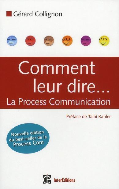 Comment Leur Dire... La Process Communication - 2e Editiion