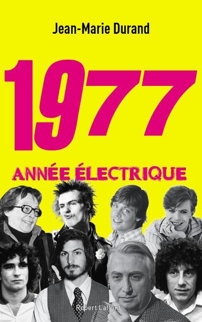 1977, ANNEE ELECTRIQUE