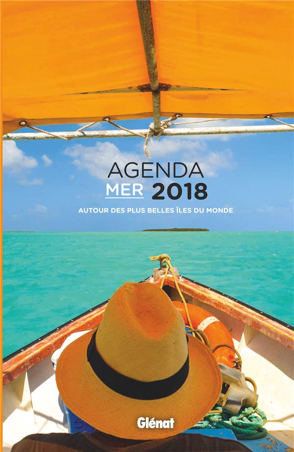 Agenda mer ; autour des plus belles îles du monde