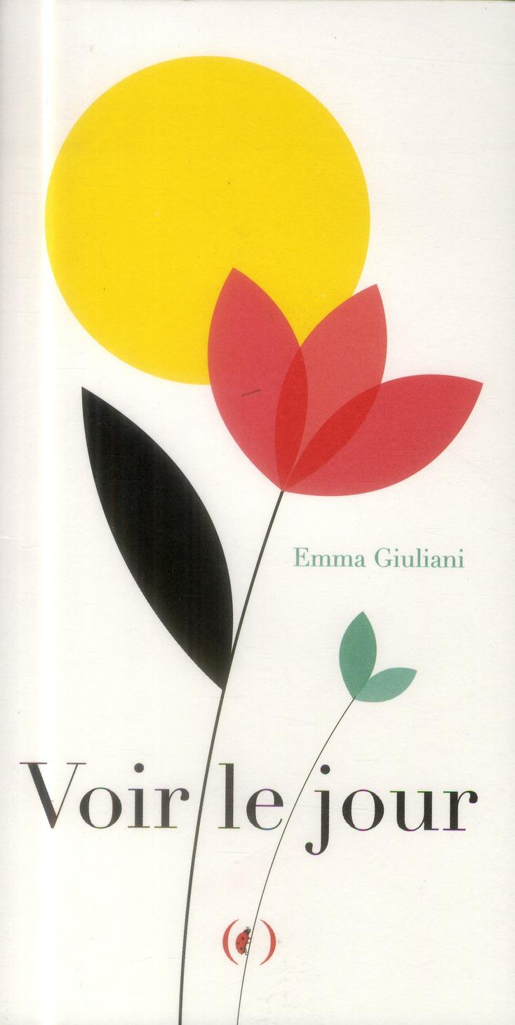 Voir le jour / Emma Giuliani | Giuliani, Emma. Auteur