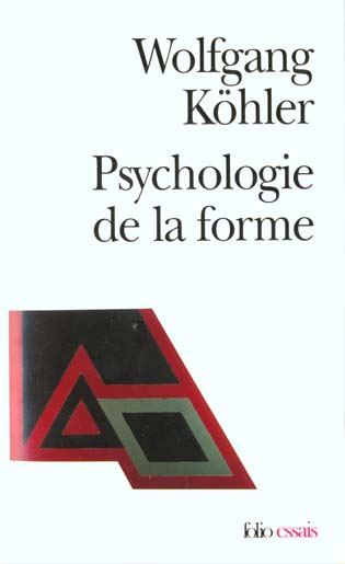 La Psychologie De La Forme (Introduction A De Nouveaux Concepts