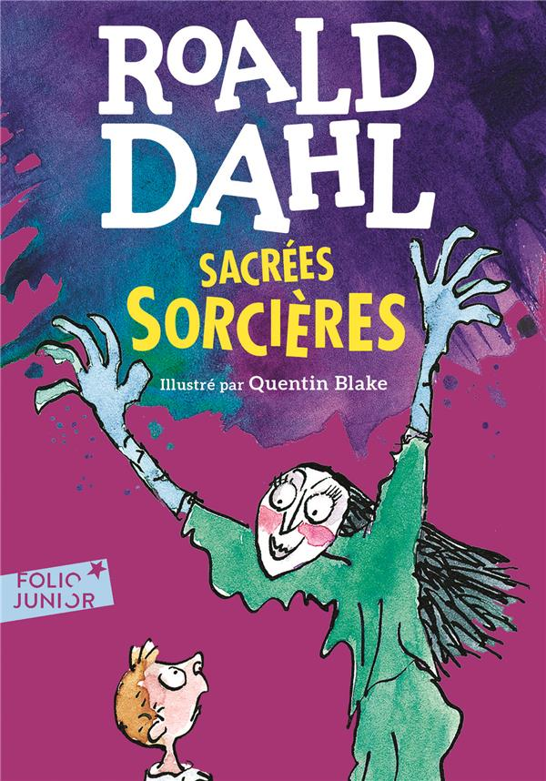 Sacrées sorcières | Dahl, Roald. Auteur