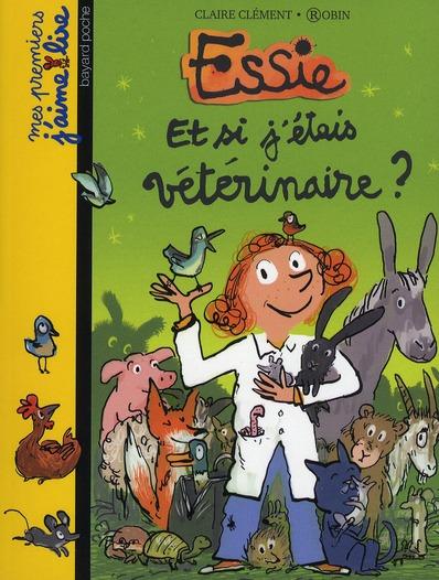Et si j'étais vétérinaire ? | Clément, Claire. Auteur