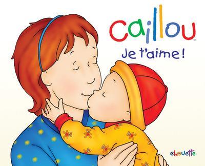 Caillou ; Je T'Aime