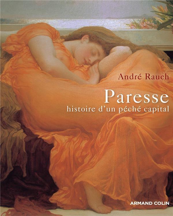PARESSE,  HISTOIRE D'UN PECHE CAPITAL