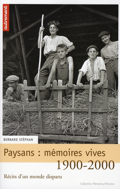 PAYSANS : MEMOIRES VIVES (MEMOIRES 123)