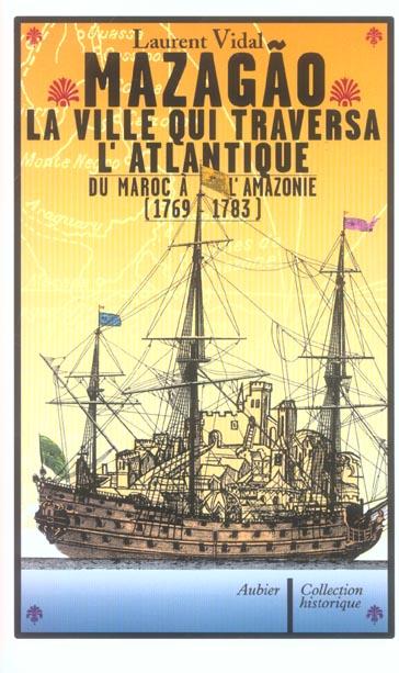MAZAGAO, LA VILLE QUI TRAVERSA L'ATLANTIQUE 1769-1783