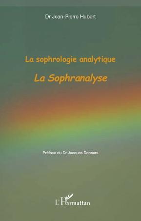 La Sophrologie Analytique ; La Sophranalyse