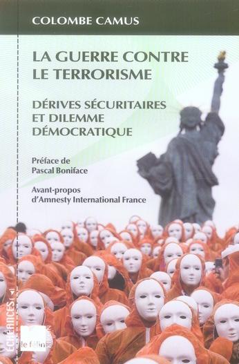 LA GUERRE CONTRE LE TERRORISME, DERIVES SECURITAIRES ET DILEMME DEMOCRATIQUE