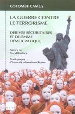 Couverture de La guerre contre le terrorisme ; dérives sécuritaires et dilemme démocratique