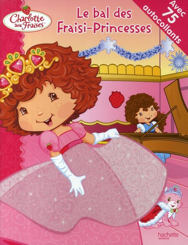 Le Bal Des Fraisi-Princesses