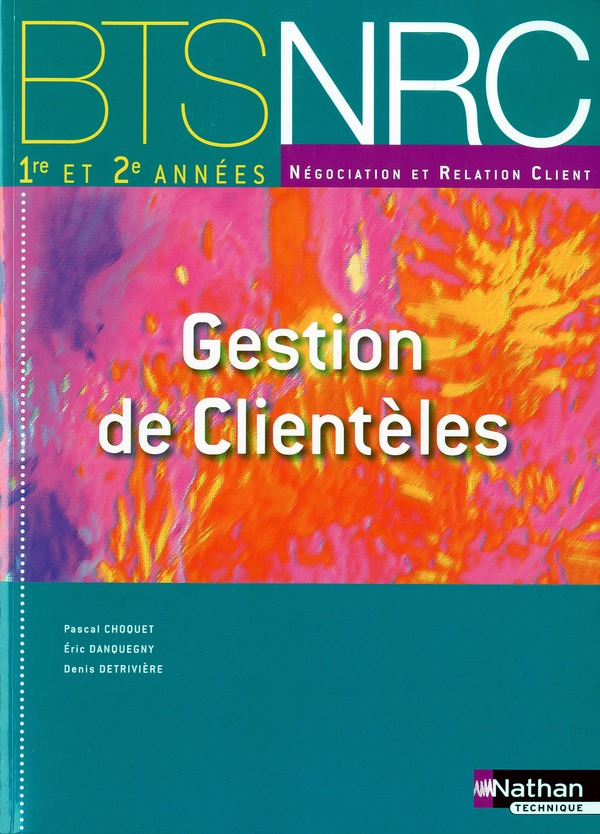 Gestion De Clienteles ; Bts Nrc ; Manuel De L'Eleve (Edition 2010)