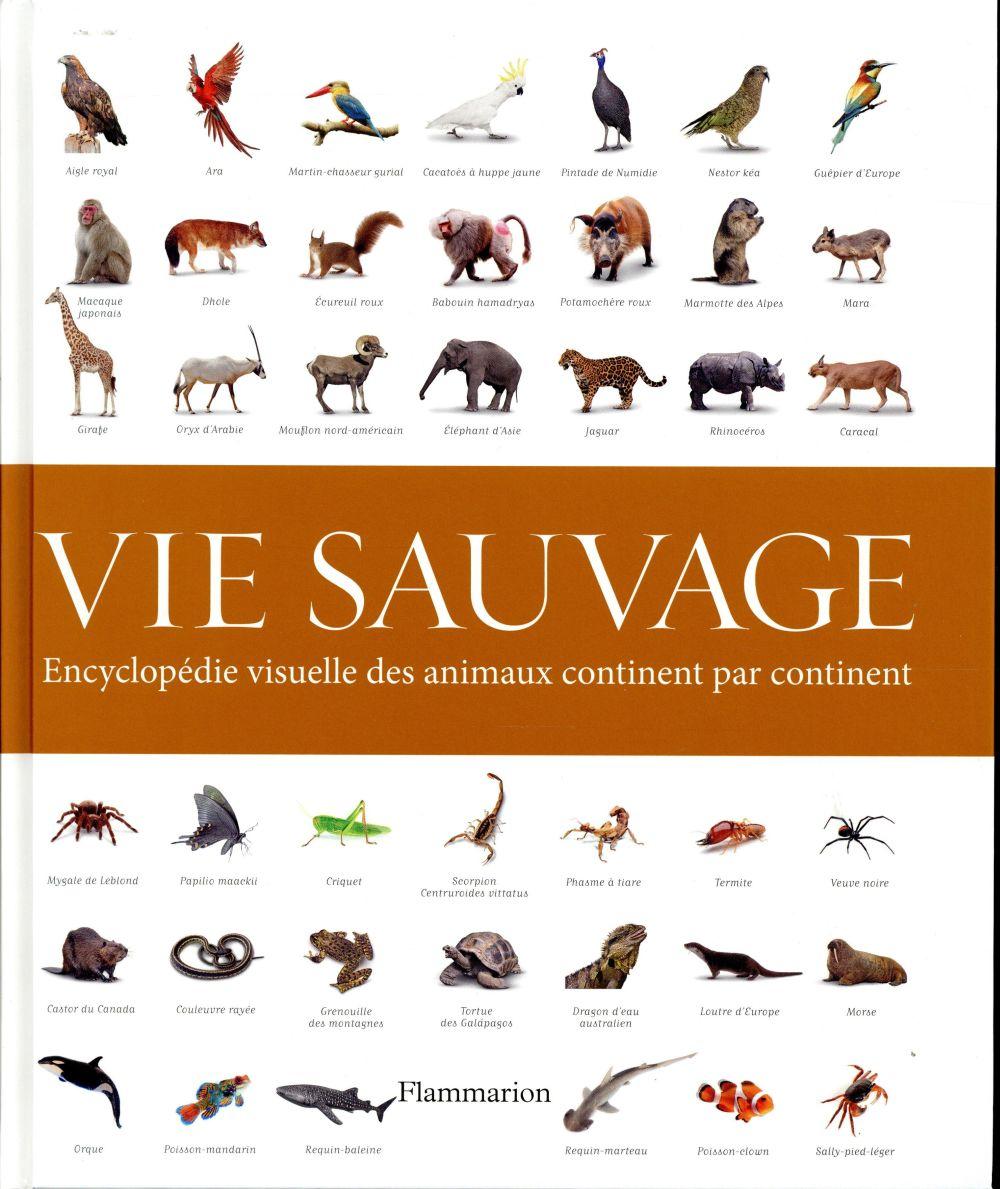 Vie sauvage ; encyclopédie visuelle des animaux continent par continent