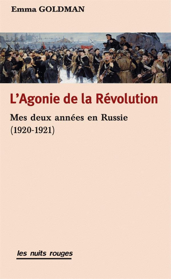L'AGONIE DE LA REVOLUTION, MES DEUX ANNEES EN RUSSIE (1920-1921)