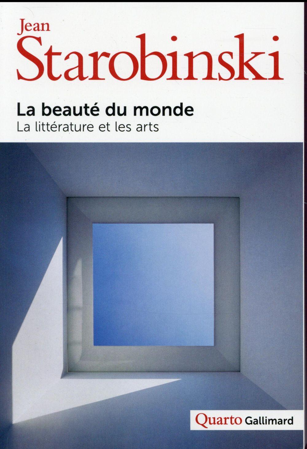 LA BEAUTE DU MONDE : LA LITTERATURE ET LES ARTS