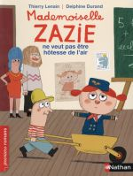 mademoiselle Zazie ne veut pas être hôtesse de l'air - Thierry Lenain, Delphine  Durand