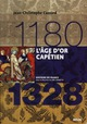 L&#039;AGE D&#039;OR CAPETIEN (1180-1328)