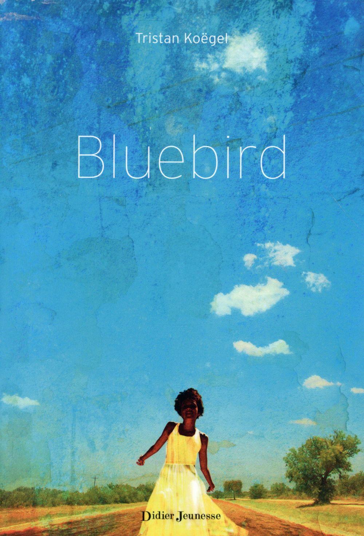 Bluebird / Tristan Koëgal | Koëgel, Tristan (1980-....)