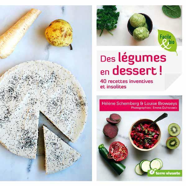 Des légumes en dessert ! 40 recettes inventives et insolites