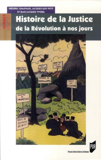 Histoire De La Justice. De La Revolution A Nos Jours