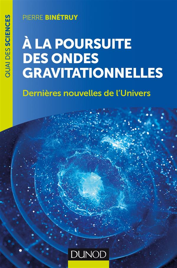 à la poursuite des ondes gravitationnelles ; dernières nouvelles de l'univers (2e édition)
