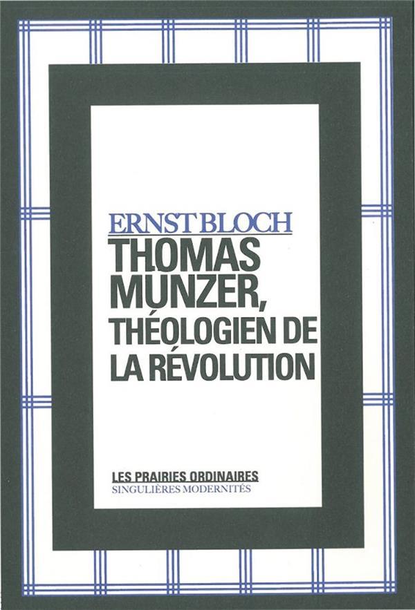 THOMAS MUNZER, THEOLOGIEN DE LA REVOLUTION