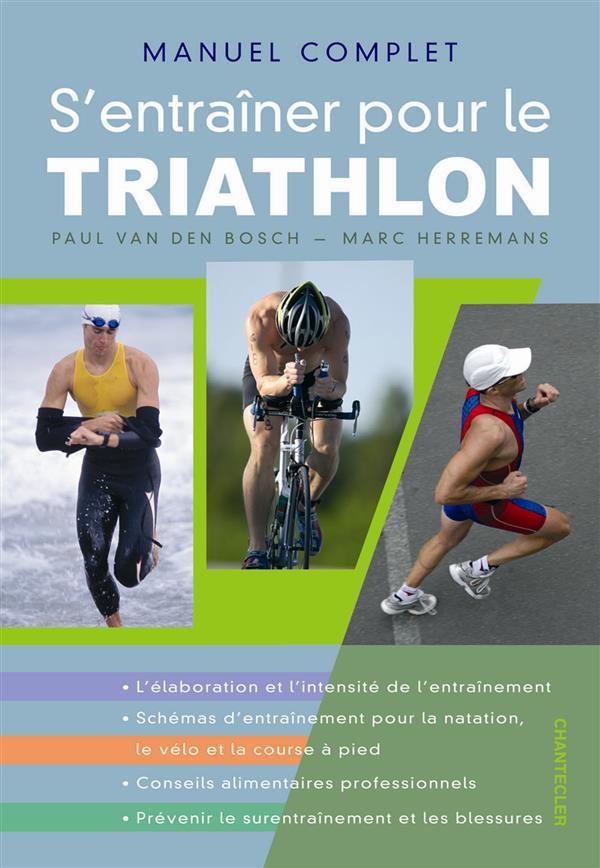 Manuel Complet S'Entrainer Pour Le Triathlon