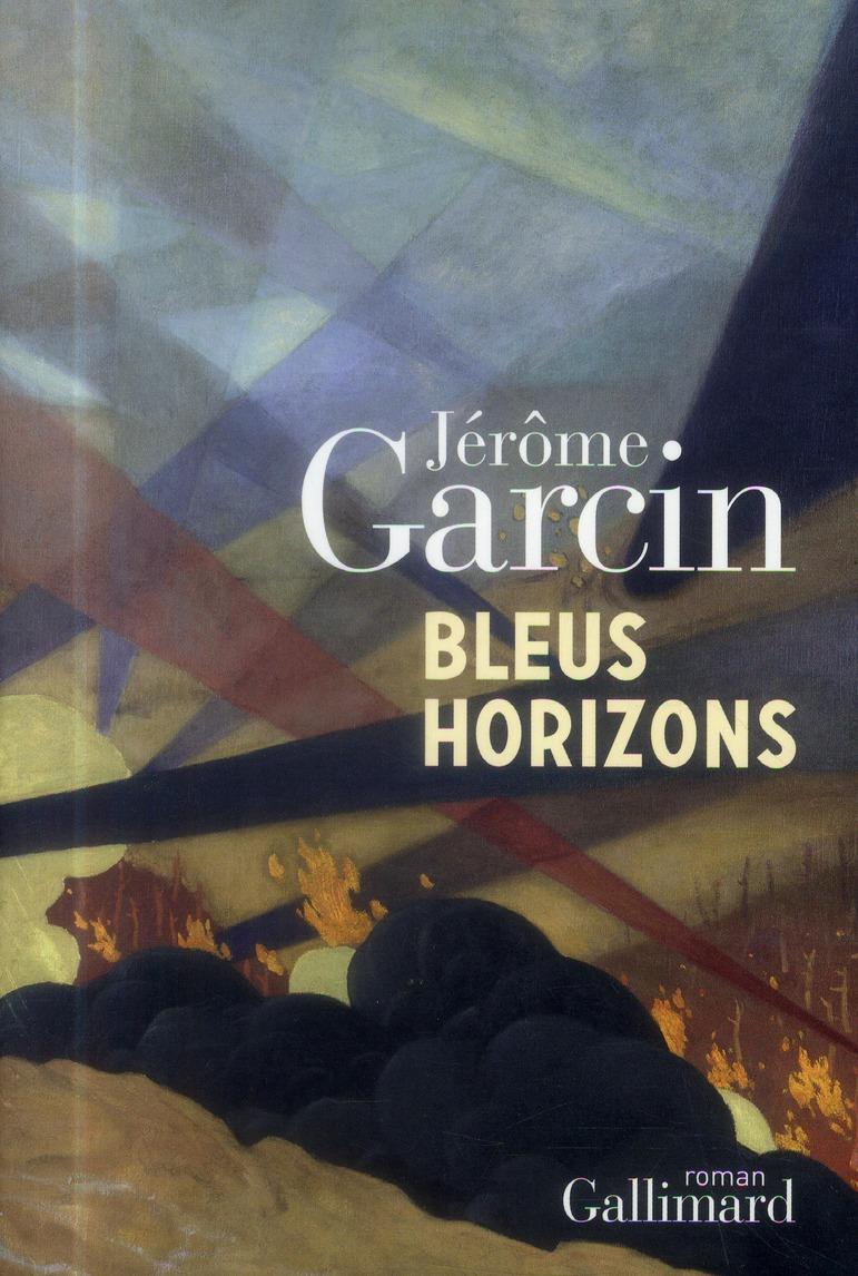 Bleus horizons : roman   Garcin, Jérôme. Auteur
