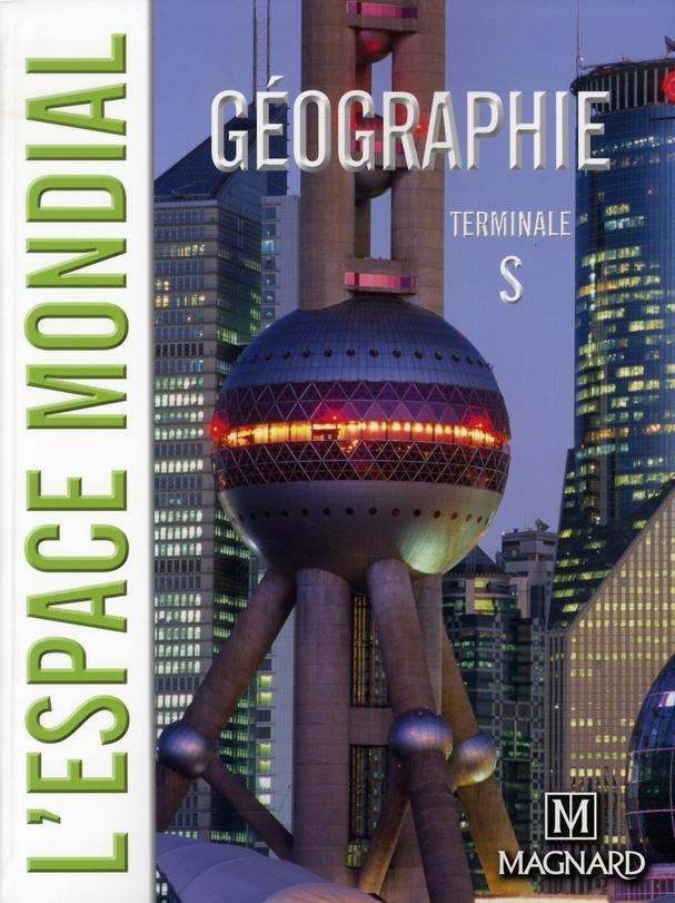 Geographie ; Terminale S ; Livre De L'Eleve (Edition 2008)