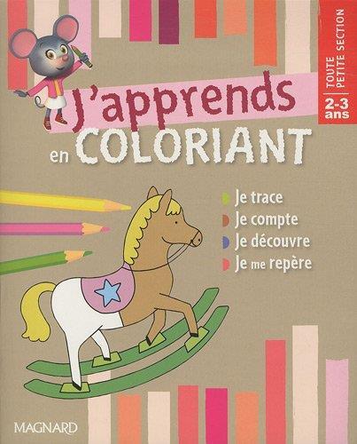 J'Apprends En Coloriant ; Tres Petite Section ; 2/3 Ans
