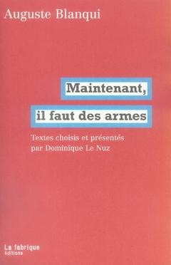 MAINTENANT, IL FAUT DES ARMES