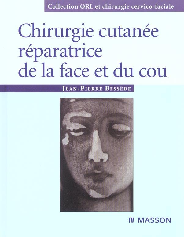 Chirurgie Cutanee Reparatrice De La Face Et Du Cou
