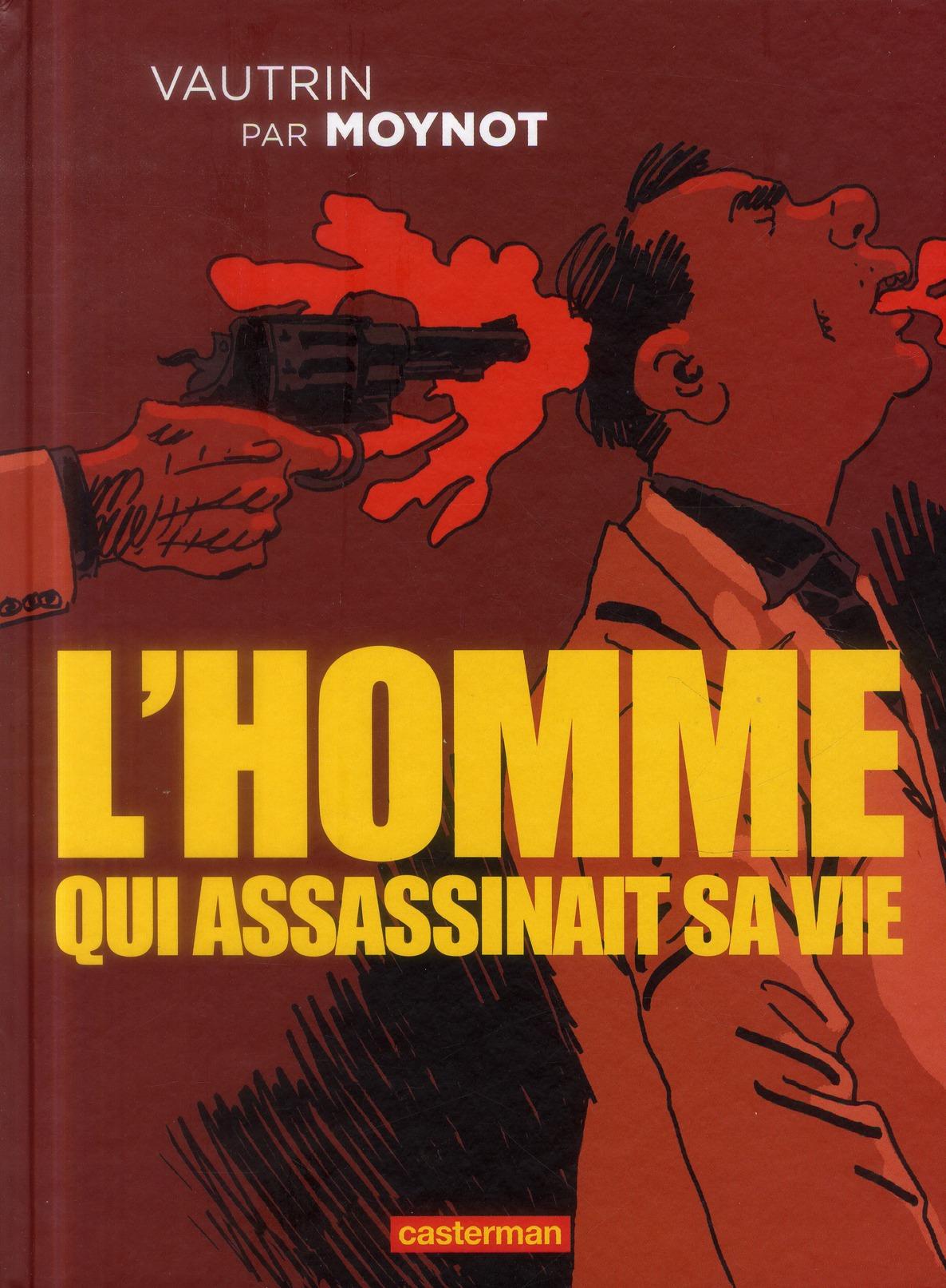 Homme qui assassinait sa vie (L') | Moynot, Emmanuel. Auteur