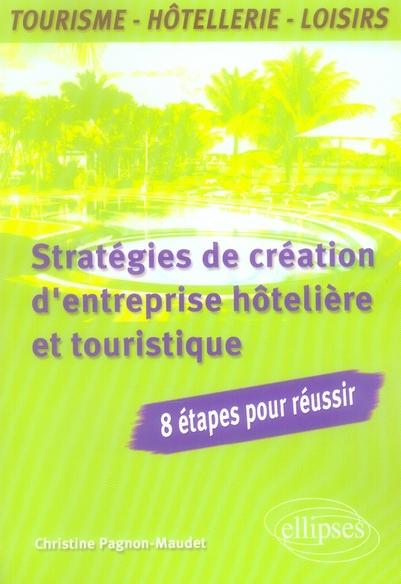 Strategies De Creation Entreprise Hoteliere & Touristique