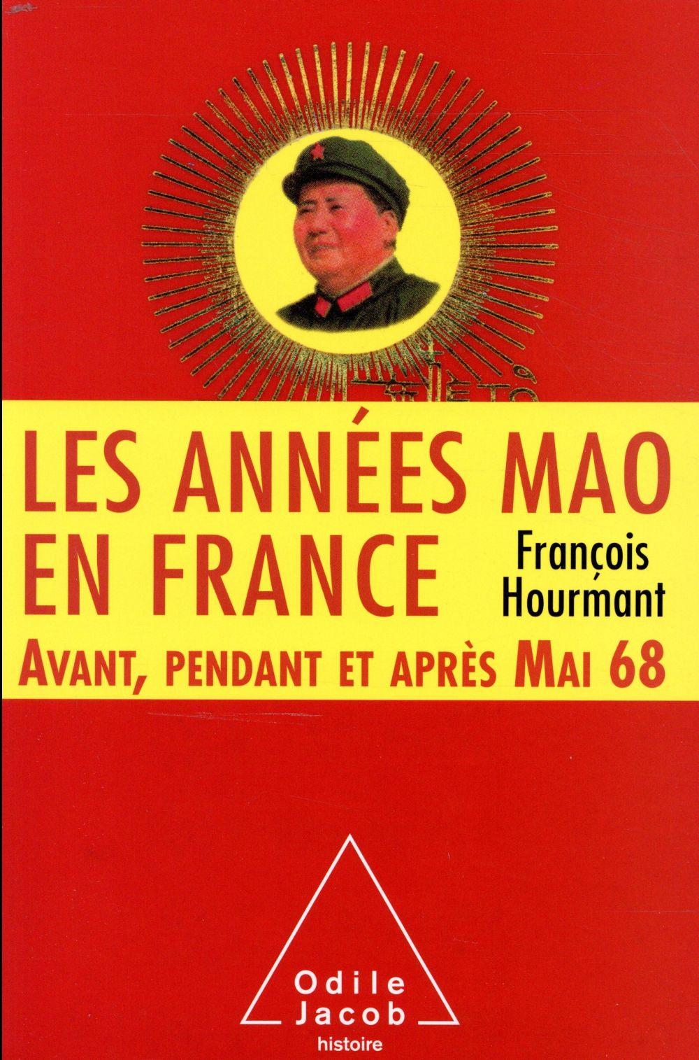 LES ANNEES MAO EN FRANCE, AVANT, PENDANT ET APRES MAI 68