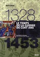 1328-1453 : LE TEMPS DE LA GUERRE DE CENT ANS