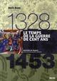 1328-1453 : LE TEMPS DE LA GUERRE DE CENT ANS