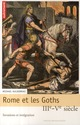 ROME ET LES GOTHS : IIIE-VE SIECLE, INVASIONS ET INTEGRATION (MEMOIRES149)