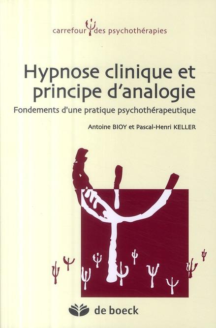 Hypnose Clinique Et Principe D'Analogie Fondements D'Une Pratique Psychotherapeutique
