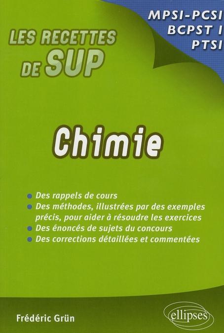 Chimie Mpsi, Pcsi, Ptsi ; Des Rappels De Cours, Des Methodes Illustrees Par Des Exemples Precis