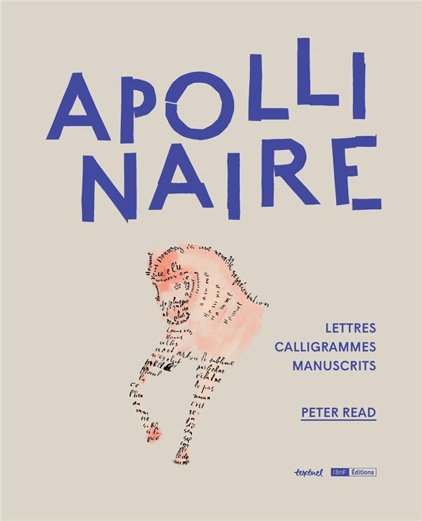 APOLLINAIRE : LETTRES, CALLIGRAMMES, MANUSCRITS