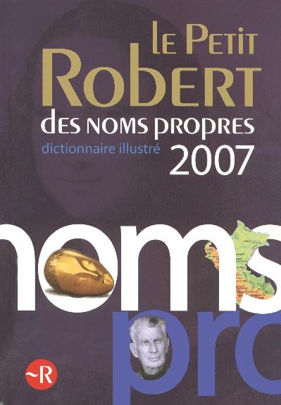 Le Petit Robert Des Noms Propres 2007 Dictionnaire Illustre