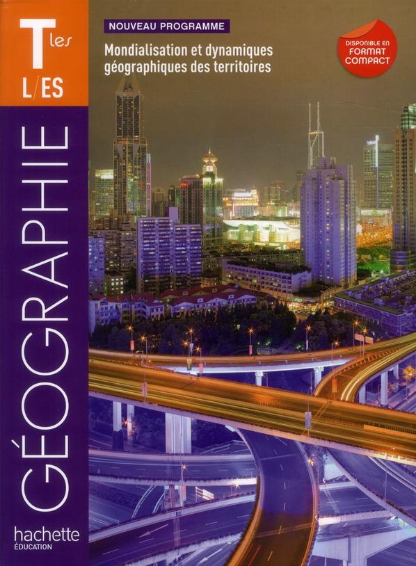 Geographie ; Terminales Es/L ; Livre De L'Eleve (Edition 2012)