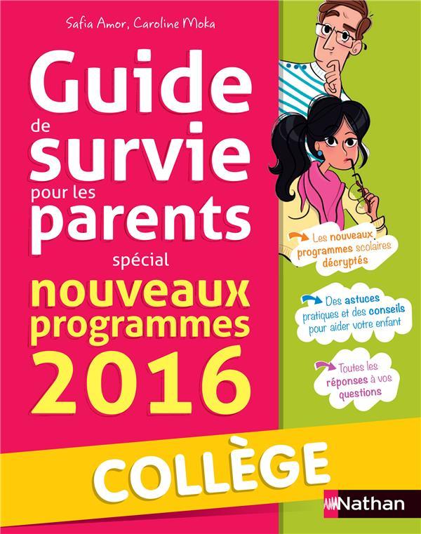 Guide de survie pour les parents ; spécial nouveaux programmes 2016 ; collège