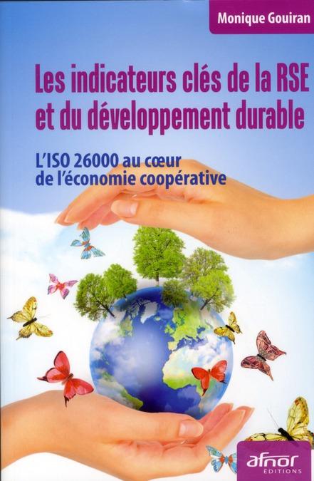 Les Indicateurs Cles De La Rse Et Du Developpement Durable ; L'Iso 26000 Au Coeur De L'Economie Cooperative