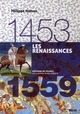 1453-1559 : LES RENAISSANCES